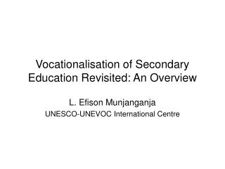 Vocationalisation of Secondary Education Revisited: An Overview