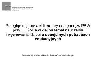 Przegląd najnowszej literatury dostępnej w PBW przy ul. Gocławskiej na temat nauczania