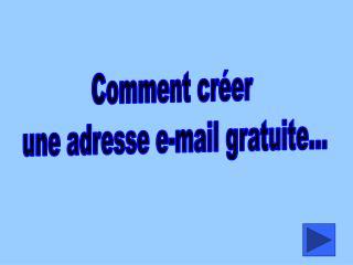 Comment créer  une adresse e-mail gratuite...