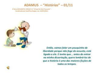"""ADAMUS  – """" Histórias """" – 01/11"""