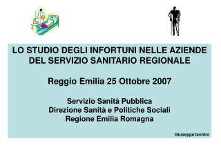 LO STUDIO DEGLI INFORTUNI NELLE AZIENDE DEL SERVIZIO SANITARIO REGIONALE