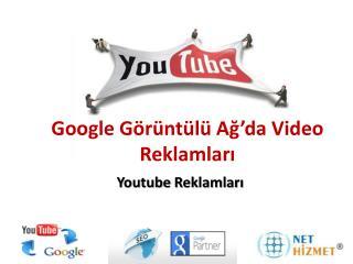 Google  Görüntülü Ağ'da Video Reklamları