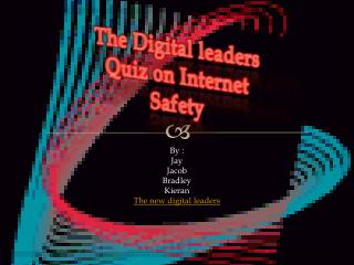 The Digital leaders Quiz on Internet Safety