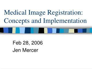 Medical Image Registration: Concepts and Implementation
