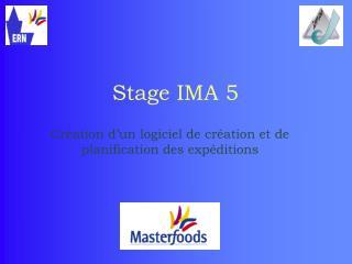 Stage IMA 5