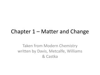Chapter 1 – Matter and Change