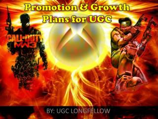 Promotion & Growth  Plans for UGC