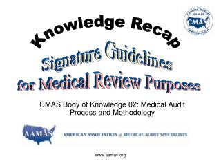 CMAS Body of Knowledge 02: Medical Audit Process and Methodology