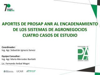 APORTES DE PROSAP ANR AL ENCADENAMIENTO DE LOS SISTEMAS DE AGRONEGOCIOS CUATRO CASOS DE ESTUDIO