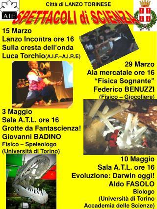 15 Marzo  Lanzo Incontra ore 16 Sulla cresta dell'onda Luca Torchio (A.I.F.–A.I.R.E) 29 Marzo
