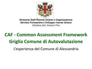CAF - Common Assessment Framework Griglia Comune di Autovalutazione