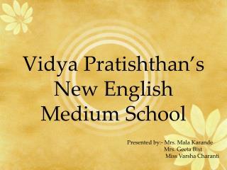 Vidya Pratishthan�s  New English Medium School