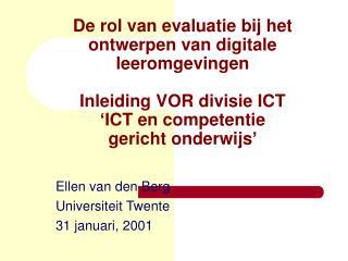 Ellen van den Berg Universiteit Twente 31 januari, 2001
