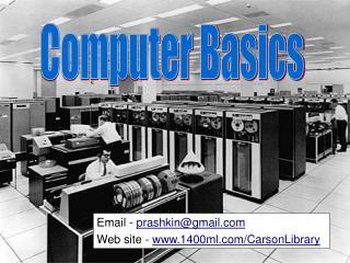 Email - prashkin@gmail Web site - 1400ml/CarsonLibrary