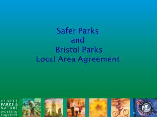 Safer Parks and   Bristol Parks  Local Area Agreement