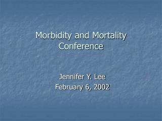 Morbidity and Mortality Conference