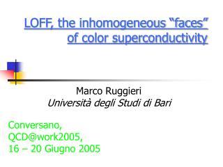 "LOFF, the inhomogeneous ""faces"" of color superconductivity"