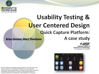 Usability Testing & User Centered Design Quick Capture Platform: A case study