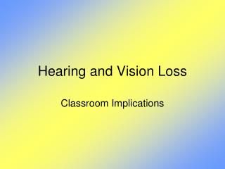 Hearing and Vision Loss