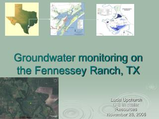 Groundwater monitoring on the Fennessey Ranch, TX