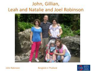 John, Gillian,  Leah and Natalie and Joel Robinson