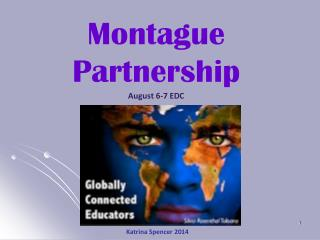 Montague Partnership August 6-7 EDC