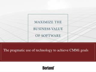 The pragmatic use of technology to achieve CMMi goals