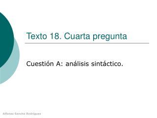 Texto 18. Cuarta pregunta