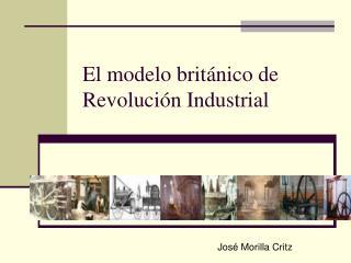El modelo brit nico de Revoluci n Industrial