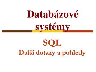 SQL  Další dotazy a pohledy