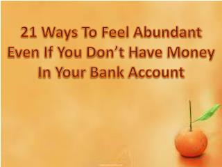 21 ways to feel abundant