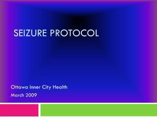 Seizure Protocol
