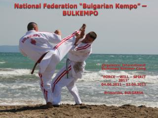 National Federation �Bulgarian Kempo� � BULKEMPO