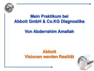 Mein Praktikum bei  Abbott GmbH & Co.KG Diagnostika Von Abderrahim Amallah Abbott