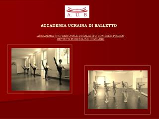 ACCADEMIA PROFESSIONALE DI BALLETTO CON SEDE PRESSO ISTITUTO MARCELLINE DI MILANO