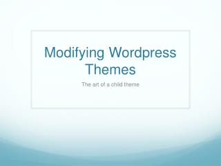 Modifying  Wordpress  Themes