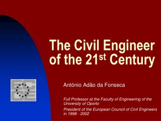 The Civil Engineer of the 21 st  Century