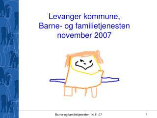 Levanger kommune, Barne- og familietjenesten november 2007