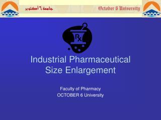 Industrial Pharmaceutical  Size Enlargement