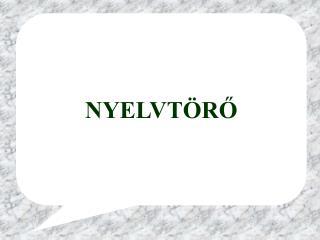 NYELVTÖRŐ