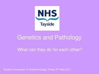Genetics and Pathology