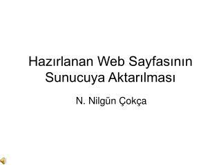 Hazırlanan Web Sayfasının Sunucuya Aktarılması