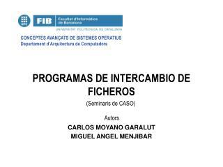 PROGRAMAS DE INTERCAMBIO DE FICHEROS