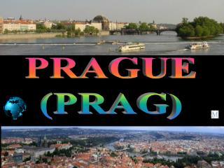 PRAGUE (PRAG)