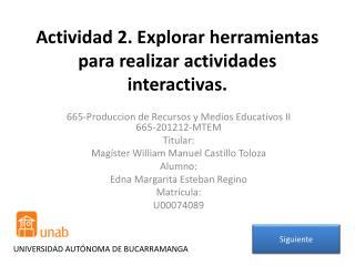 Actividad 2. Explorar herramientas para realizar actividades interactivas.