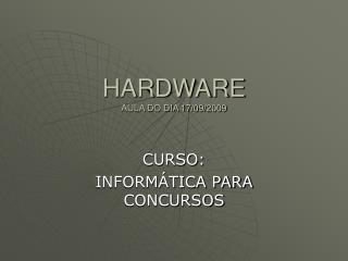 HARDWARE AULA DO DIA 17/09/2009