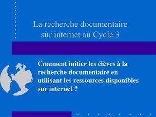 La recherche documentaire  sur internet au Cycle 3