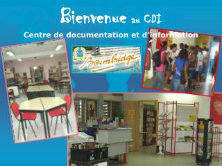 Bienvenue au CDI Centre de documentation et d�information