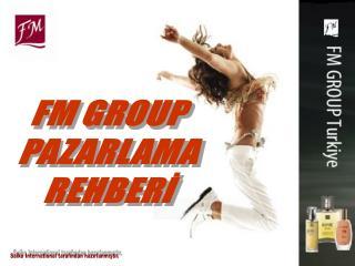 FM GROUP PAZARLAMA REHBERİ