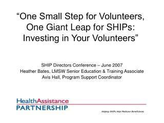 """One Small Step for Volunteers, One Giant Leap for SHIPs: Investing in Your Volunteers"""